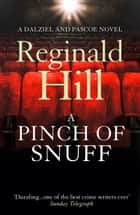 A Pinch of Snuff (Dalziel & Pascoe, Book 5) ebook by Reginald Hill