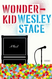 Wonderkid: A Novel ebook by Wesley Stace