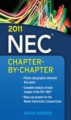 2011 National Electrical Code Chapter-By-Chapter ebook by David Herres
