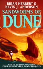 Sandworms of Dune ebook by Brian Herbert, Kevin J Anderson