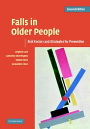 Falls in Older People: Risk Factors and Strategies for Prevention ebook by Lord, Stephen R.