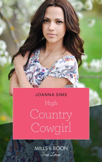 High Country Cowgirl (Mills & Boon True Love) (The Brands of Montana, Book 8) ebook by Joanna Sims