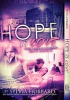 Hope Is Love: Black Family Series ebook by Sylvia Hubbard