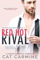 Red Hot Rival ebook by Cat Carmine