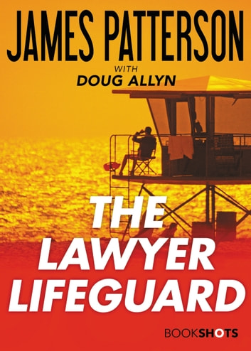 The Lawyer Lifeguard ebook by James Patterson