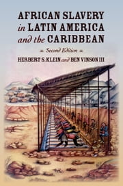 African Slavery in Latin America and the Caribbean ebook by Herbert S. Klein,Ben Vinson