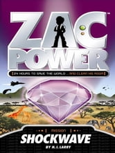 Zac Power: Shockwave ebook by H. I. Larry