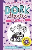 Dork Diaries: Party Time ebook by