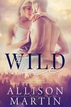 Wildfire - Running Wild, #1 ebook by Allison Martin