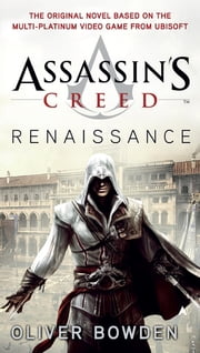 Assassin's Creed: Renaissance ebook by Oliver Bowden