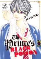 The Prince's Black Poison - Volume 3 ebook by Jun Yuzuki