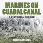 Marines on Guadalcanal ebook by Eric Hammel
