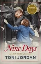Nine Days ebook by Toni Jordan