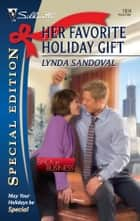Her Favorite Holiday Gift ebook by Lynda Sandoval
