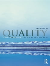 Quality - A Critical Introduction, Third Edition ebook by John Beckford