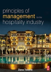 Principles of Management for the Hospitality Industry ebook by Dana V Tesone