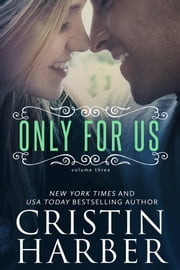Only for Us - New Adult ebook by Cristin Harber