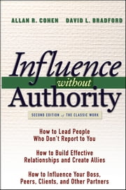 Influence Without Authority ebook by Allan R. Cohen,David L. Bradford