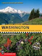 100 Classic Hikes in Washington ebook by Ira Spring,Harvey Manning