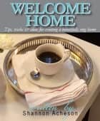 Welcome Home ebook by Shannon Acheson