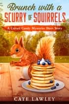 Brunch with a Scurry of Squirrels ebook by