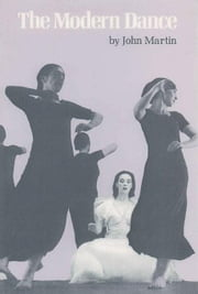The Modern Dance ebook by Martin, John