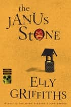 The Janus Stone 電子書籍 by Elly Griffiths