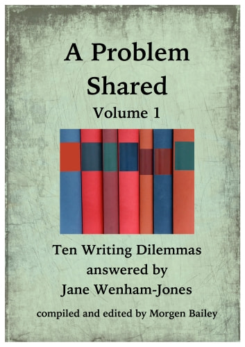A Problem Shared: Volume One: Ten Writing Dilemmas ebook by Jane Wenham-Jones