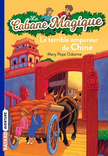 La Cabane Magique, Tome 9 - Le terrible empereur de Chine ebook by Mary Pope Osborne
