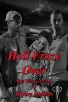 Hell Froze Over - MC Romance ebook by Harley McRide