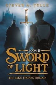 Sword of Light ebook by Steven A Tolle