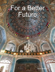 For a Better Future ebook by Nick Robinson