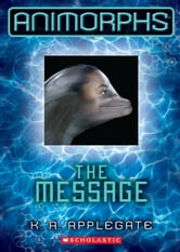 Animorphs #4: The Message ebook by K.A. Applegate