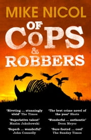 Of Cops & Robbers ebook by Mike Nicol
