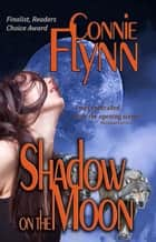 Shadow on the Moon - Werewolf Series, #1 ebook by Connie Flynn