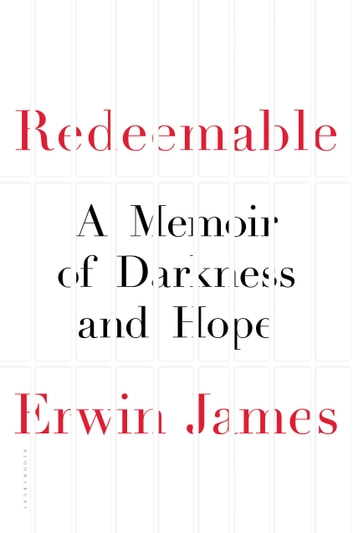 Redeemable - A Memoir of Darkness and Hope ebook by Erwin James