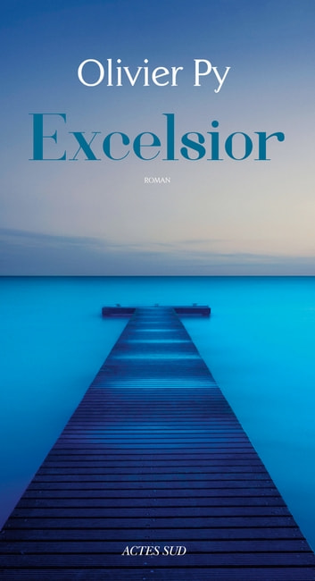 Excelsior ebook by Olivier Py