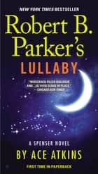Robert B. Parker's Lullaby eBook by Ace Atkins