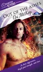 Out of the Ashes ebook by Ari McKay