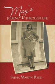 May's Journey Through Life ebook by Sylvia Martin Reed