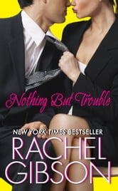 Nothing But Trouble ebook by Rachel Gibson