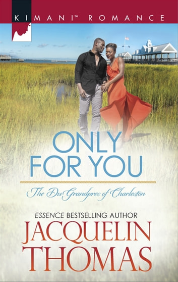 Only For You (Mills & Boon Kimani) (The DuGrandpres of Charleston, Book 2) ebook by Jacquelin Thomas