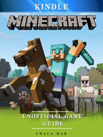 Minecraft Kindle Unofficial Game Guide ebook by Chala Dar