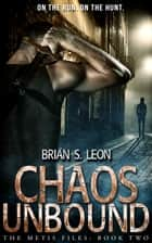 Chaos Unbound ebook by Brian S. Leon