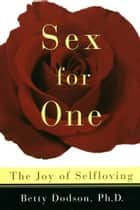 Sex for One ebook by Betty Dodson
