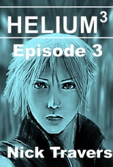 Helium3 Episode 3 ebook by Nick Travers