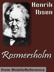 Rosmersholm (Mobi Classics) ebook by Henrik Ibsen,R. Farquharson Sharp (Translator)