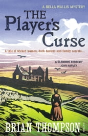 The Player's Curse - A Bella Wallis Mystery ebook by Brian Thompson