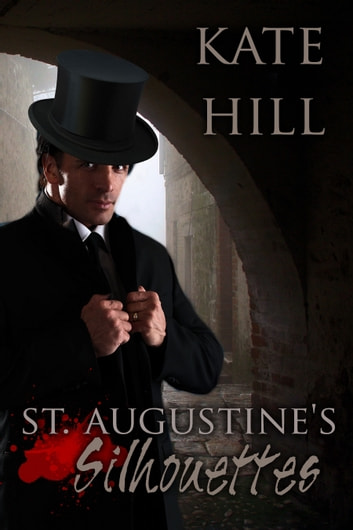St. Augustine's Silhouettes ebook by Kate Hill