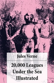 20,000 Leagues Under the Sea Illustrated (original illustrations by Alphonse de Neuville) ebook by Jules Verne,Alphonse De Neuville